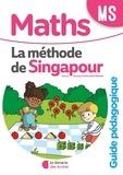 Dorothée Badinier - Mathématiques MS La méthode de Singapour - Guide pédagogique.