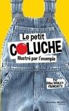 Gilles Bouley-Franchitti - Le petit Coluche illustré par l'exemple.