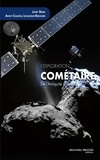 Janet Borg et Anny-Chantal Levasseur-Regourd - L'exploration cométaire de l'Antiquité à Rosetta.