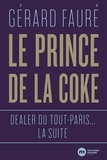 Gérard Fauré - Le prince de la coke - Dealer du tout-Paris... la suite.