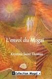 Krystine Saint Thomas - L'envol du mogai.