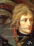 Napoléon Bonaparte - Notes et maximes pour la conquète du pouvoir et comment faire la guerre.