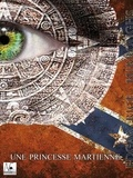 Edgar Rice Burroughs - Une princesse martienne - Le cycle de Mars - Les aventures de John Carter.