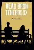 Anne Kurian - Beau brun ténébreux.