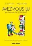 Soledad Bravi et Pascale Frey - Avez-vous lu les classiques de la littérature ? Tome 1 : .