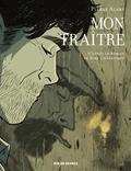 Mon traître / Pierre Alary | Alary, Pierre (1970-....). Auteur. Illustrateur