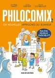 Anne-Lise Combeaud et Jean-Philippe Thivet - Philocomix Tome 2 : 10 philosophes, 10 (nouvelles) approches du bonheur, pour être heureux ensemble.