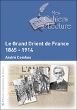 André Combes - Le Grand Orient de France (1865-1914).