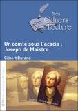 Gilbert Durand - Un Comte sous l'acacia : Joseph de Maistre.