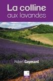 Robert Gaymard - La colline aux lavandes.