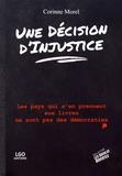Corinne Morel - Une décision d'injustice - Les pays qui s'en prennent aux livres ne sont pas des démocraties.