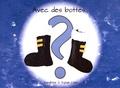 Sandrine Clain et Sylvie Clain - Avec des bottes....