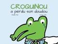 Nanou Mila et Sylvie Clain - Croquinou a perdu son doudou.