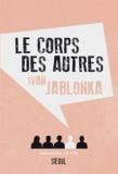 corps des autres (Le) | Jablonka, Ivan (1973-....). Auteur