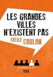 Cécile Coulon - Les grandes villes n'existent pas.