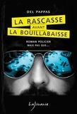 Gilles Del Pappas - La rascasse avant la bouillabaisse.