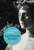 Goliarda Sapienza - Les certitudes du doute.