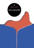 Sigolène Vinson - Le caillou.