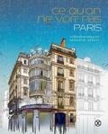 Stéphane Drillon et Sigolène Vinson - Ce qu'on ne voit pas, Paris.