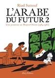 Riad Sattouf - L'Arabe du futur Tome 2 : Une jeunesse au Moyen-Orient (1984-1985).