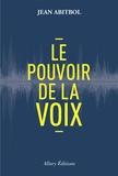 Jean Abitbol - Le pouvoir de la voix.