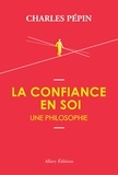 Charles Pépin - La Confiance en soi - Une philosophie.