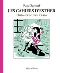 Riad Sattouf - Les cahiers d'Esther Tome 4 : Histoires de mes 13 ans.