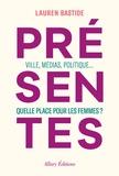 Lauren Bastide - Présentes - Ville, médias, politique : quelle place pour les femmes ?.