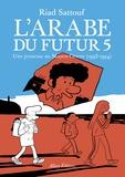 Riad Sattouf - L'Arabe du futur Tome 5 : Une jeunesse au Moyen-Orient (1992-1994).