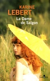 Karine Lebert - La dame de Saïgon.