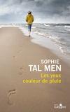 Sophie Tal Men - Les yeux couleur de pluie.