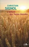 Christian Signol - L'enfant des terres blondes.
