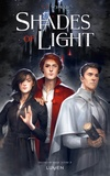 V. E. Schwab - Shades of magic Tome 3 : Shades of light.