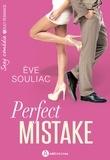 Perfect mistake / Eve Souliac | Souliac, Eve. Auteur
