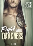 Lucie F. June - Fight with Darkness.