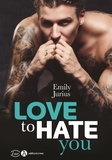 Emily Jurius - Love to hate you.