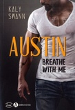Kaly Swann - Austin - Breathe with Me.
