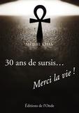 Medhi Kahl - 30 ans de sursis...  merci la vie !.