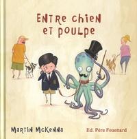 Martin McKenna - Entre chien et poulpe.