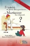 Cécile Greau et Marion Guillon-Riout - France se pose des questions ... et Marianne lui répond.