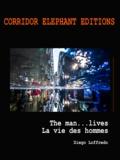 Diego Loffredo - La vie des hommes - The man... lives.