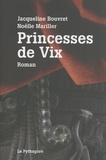Jacqueline Bouvret et Noëlle Mariller - Princesses de Vix.