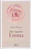Alain Thiesse - Elle s'appelait Emma.