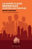 Michel Geoffroy - La super-classe mondiale contre les peuples.