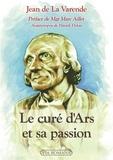Jean de La Varende - Le curé d'Ars et sa passion.