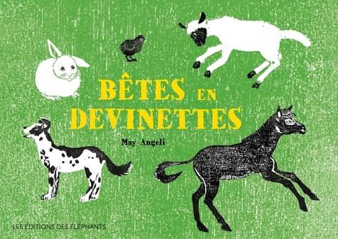 Bêtes en devinettes / May Angeli | Angeli, May (1937-....). Auteur