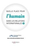 Michele D'Auria et Salomé Lamolinerie - Quelle place pour l'humain dans les relations internationales ?.
