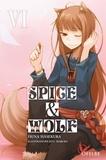 Isuna Hasekura - Spice & Wolf Tome 6 : .