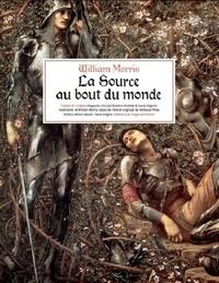 William Morris - La source au bout du monde.
