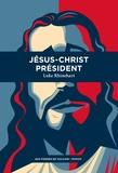 Luke Rhinehart - Jésus-Christ Président.